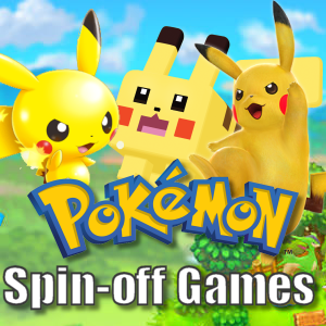 Pokémon Spin-Off Games
